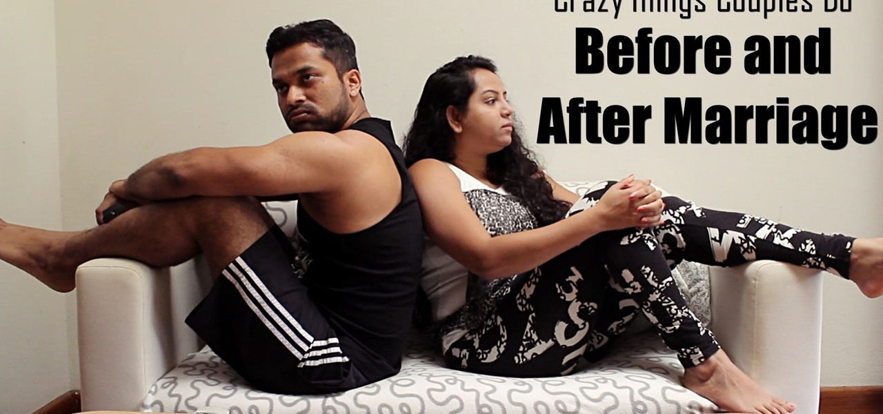 Crazy Things Couples Do Before and After Marriage