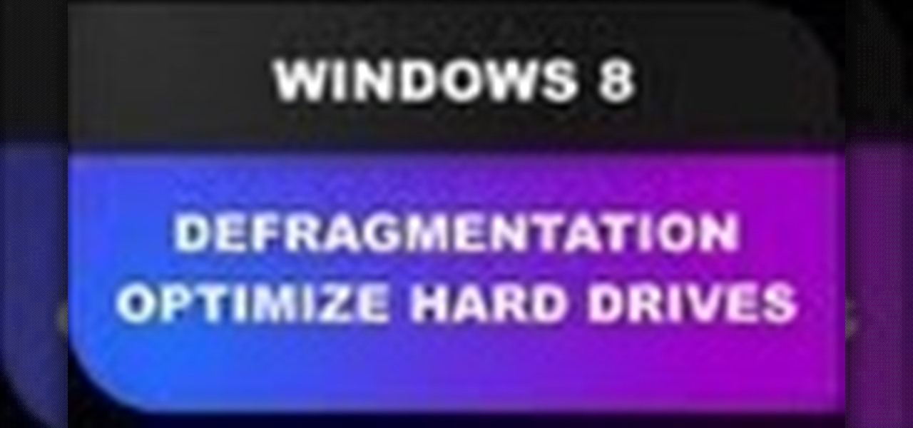 Analyze and Defragment to Optimize Windows 8 Hard Drives