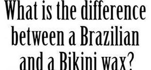 Get a bikini wax or Brazilian wax