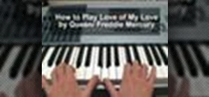 "Play Queen's ""Love of My Life"" on piano"