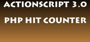 Create a hit counter for your website using PHP and ActionScript