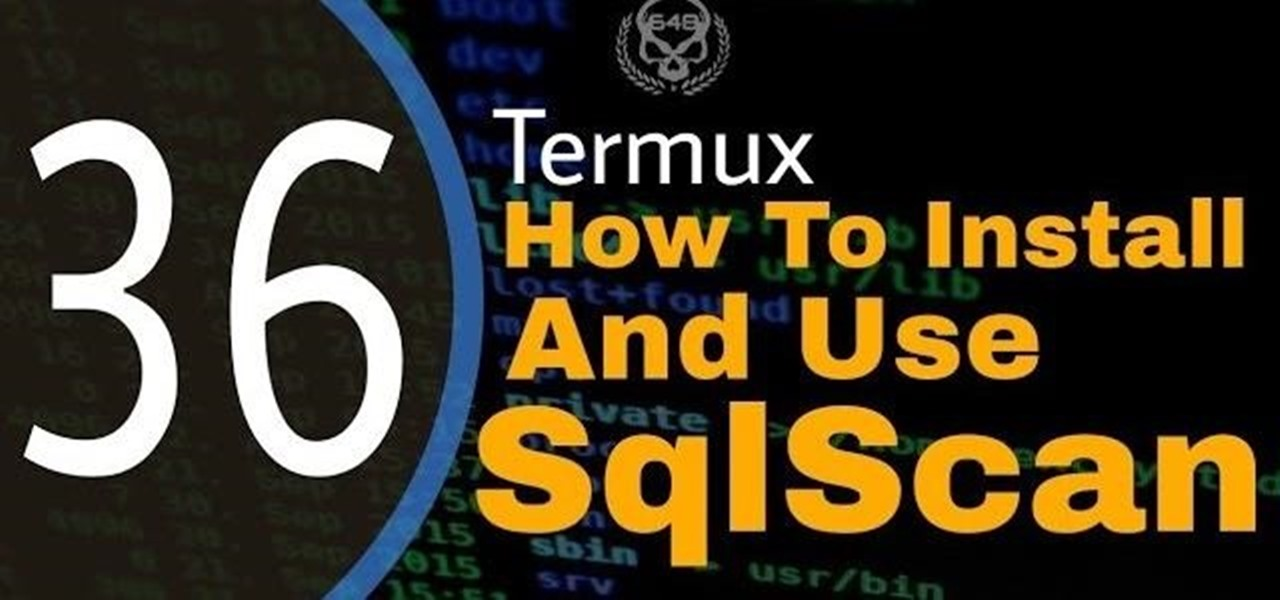 How to Install and Use Sqlscan in Termux « Null Byte