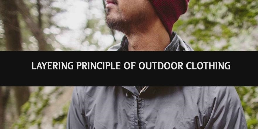 Layering Principle of Outdoor Clothing