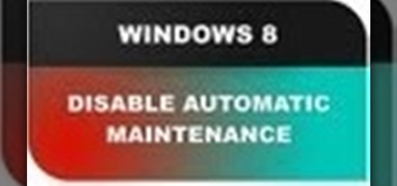 Disable Automatic Maintenance Windows 8