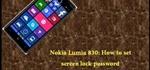 How to Set Screen Lock Password in Nokia Lumia 830 Windows Phone