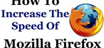 How to Make Mozilla Firefox Faster
