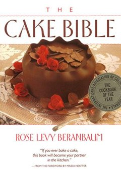 Rose Levy Beranbaum's No-Fail Cake Baking Tips