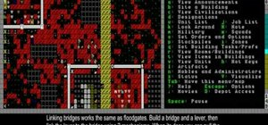 Deal with magma, build floodgates, levers, and bridges in Dwarf Fortress