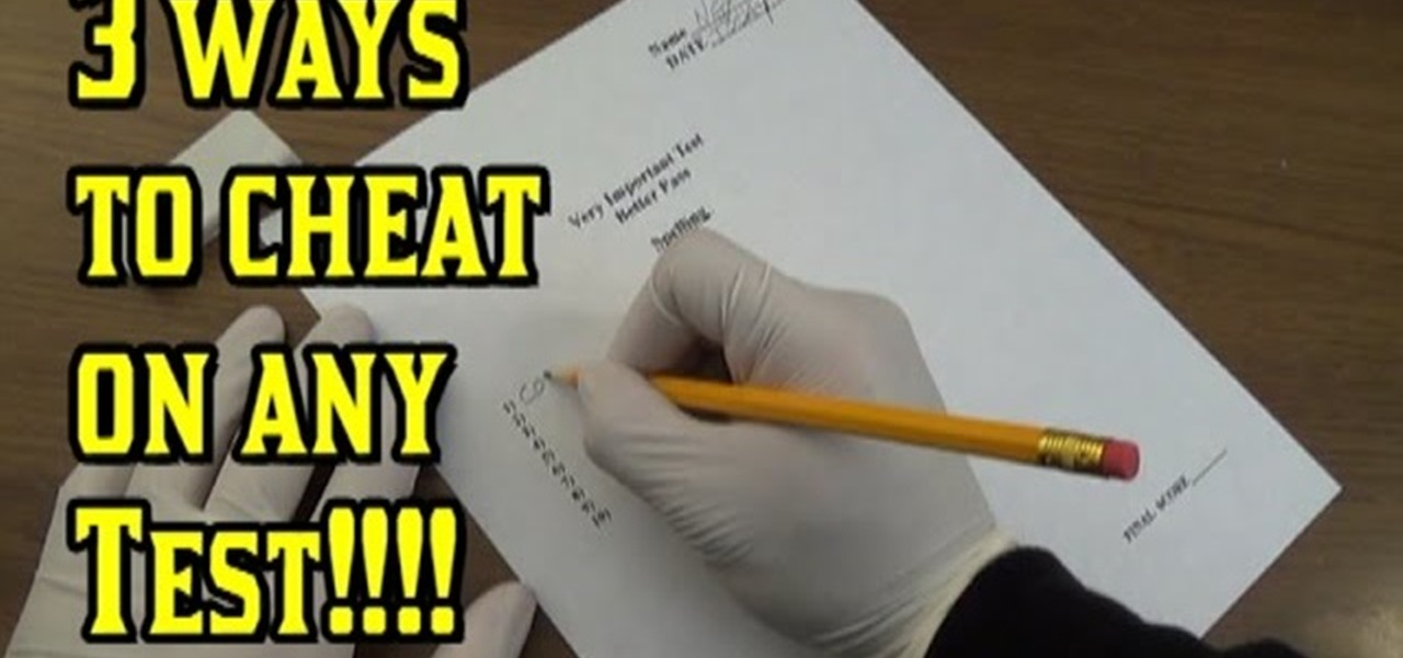 3 Simple Methods to Cheat on a Test!