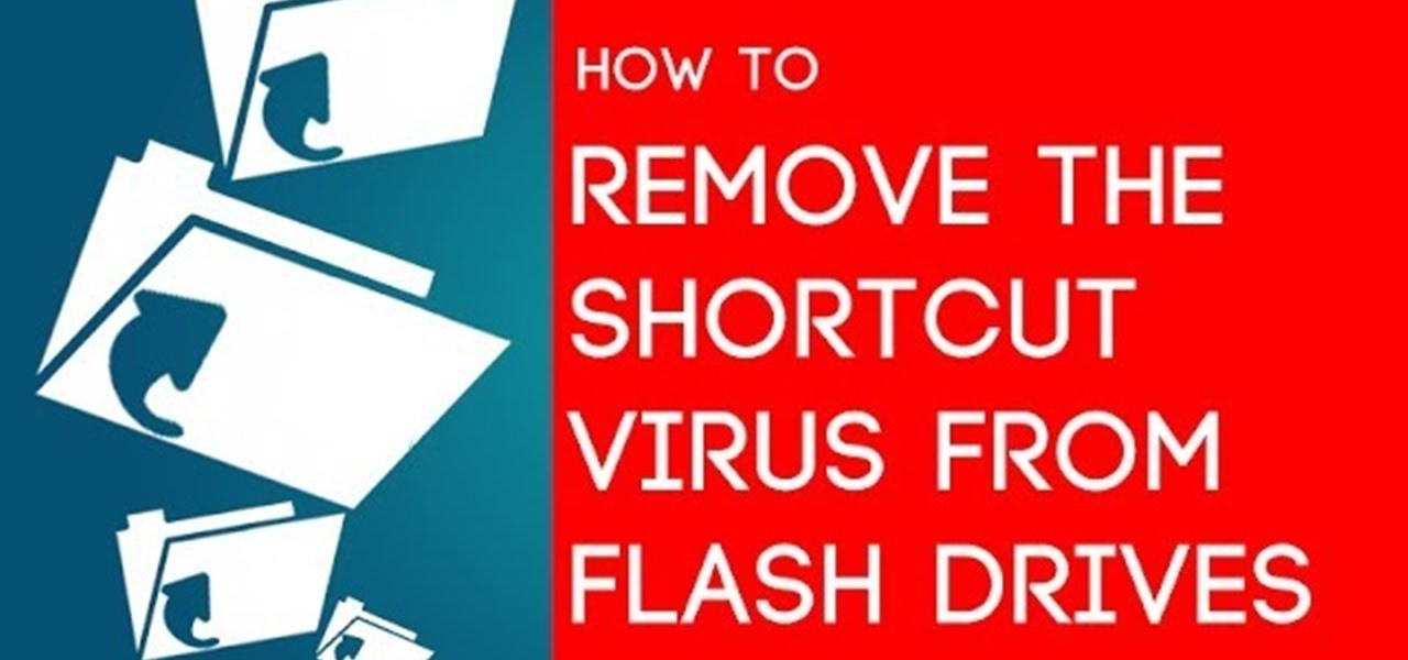 Remove the Shortcut Virus from Flash Drives