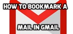 How to Bookmark a Mail in Gmail