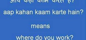 """Ask """"where do you live and work?"""" in Hindi"""