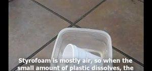 Dissolve a styrofoam cup in acetone