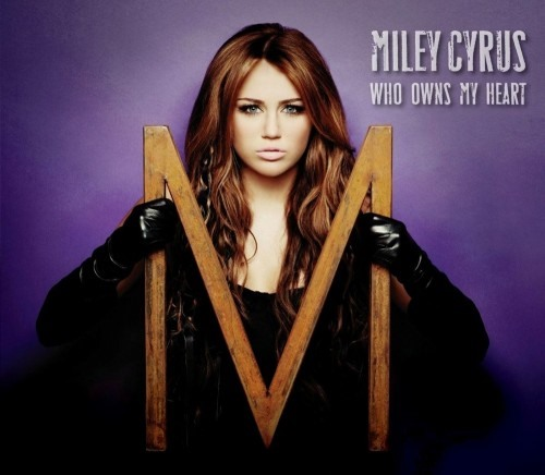 The Who Owns My Heart lyrics by Miley Cyrus