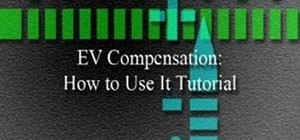 Use EV Compensation on a Nikon DSLR