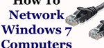 How to Network Two or More Windows 7 Computers
