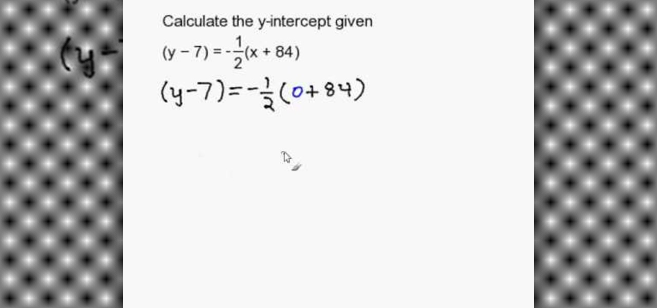 How To Find Y Intercept With An Equation In Point Slope Form Math