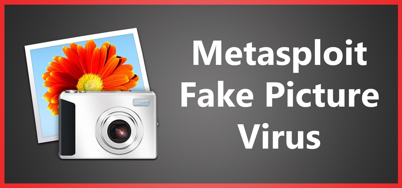 Hide a Virus Inside of a Fake Picture