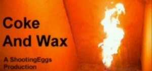Make a wax and Coke explosion