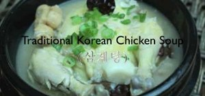 Make traditional Korean chicken soup