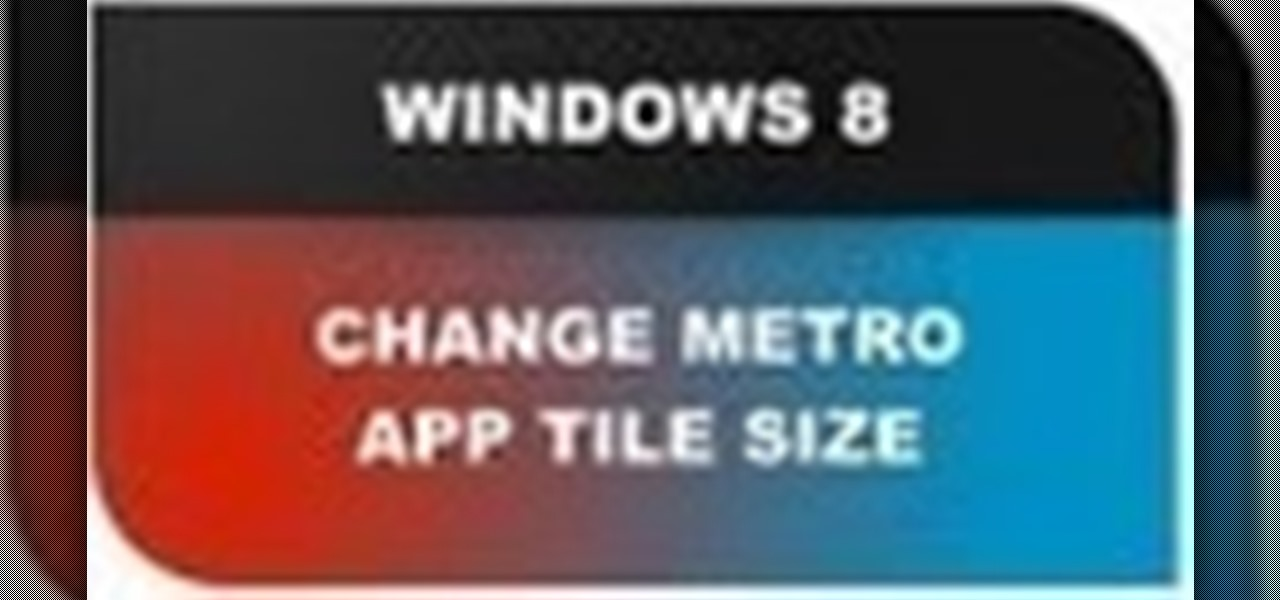 Change Tile Size for Windows 8 Metro Applications