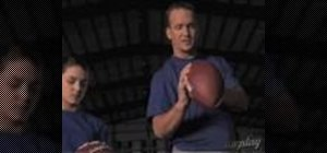Grip a football properly with Peyton Manning