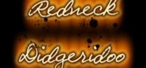 Make a redneck digeridoo