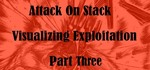 Attack on Stack [Part 3]; Smash the Stack Visualization: Building on Fundaments, Analyzation Trilogy Conclusion.