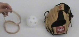 Break in your baseball glove