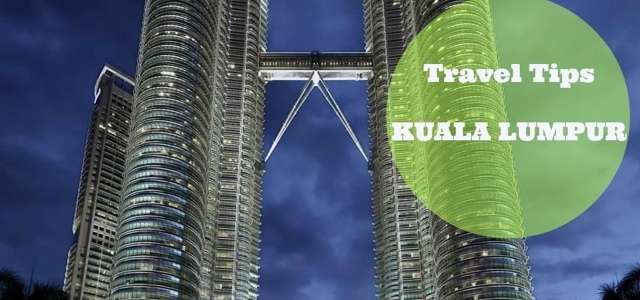 Visit Kuala Lumpur in Only 2 Days