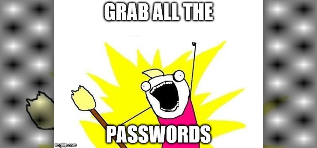 Grab All the Passwords