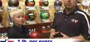 Select a bowling ball that fits properly