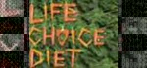"Try out the ""life choice"" diet"
