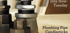 Make a set of candlesticks out of plumbing hardware