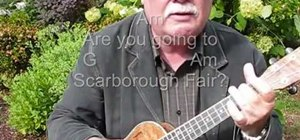 "Play ""Scarborough Fair"" on the ukulele"