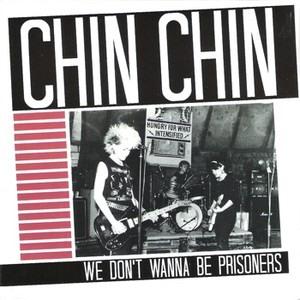 """Chin Chin - We Don't Wanna Be Prisoners 7"""" single"""
