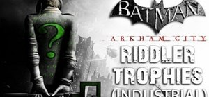 Find all of the Riddler trophies in Industrial District in Batman: Arkham City