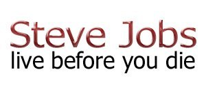 Steve Jobs' Speach - Live Before You Die