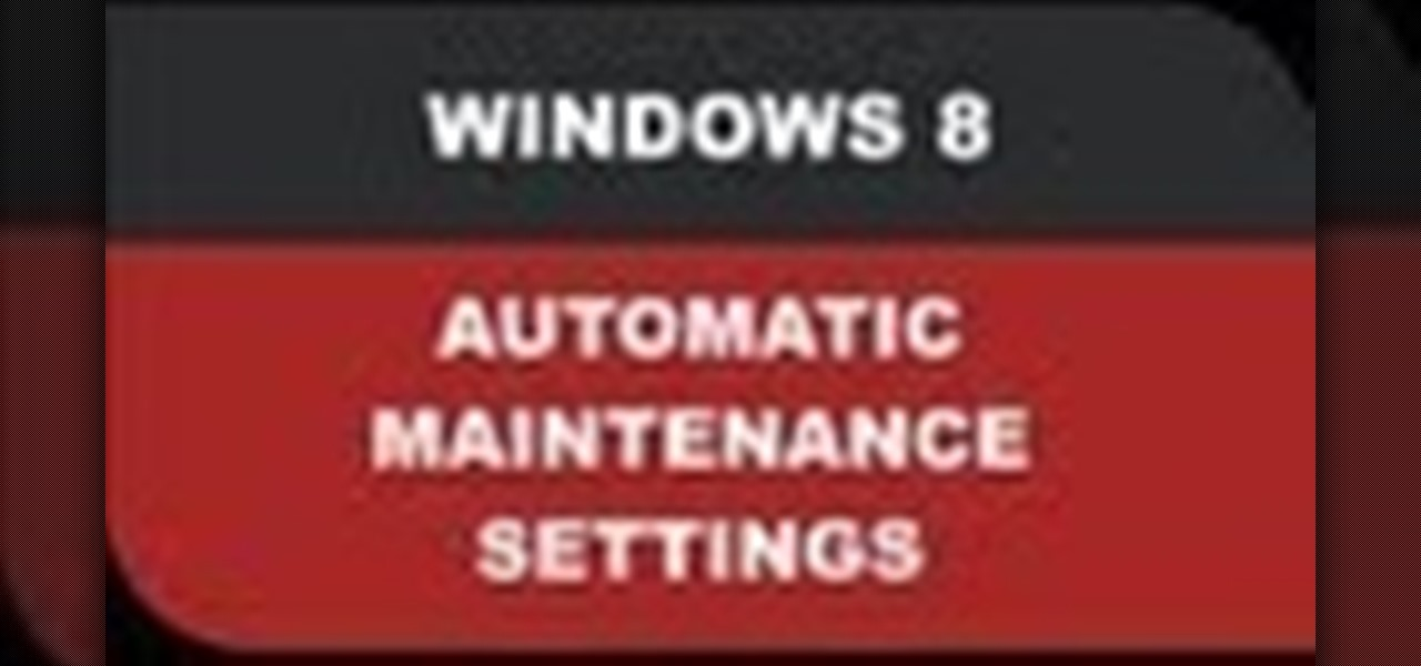 Change Automatic Maintenance Settings in Windows 8