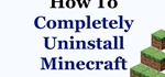 How to Completely Uninstall Minecraft from Windows 7 & 8
