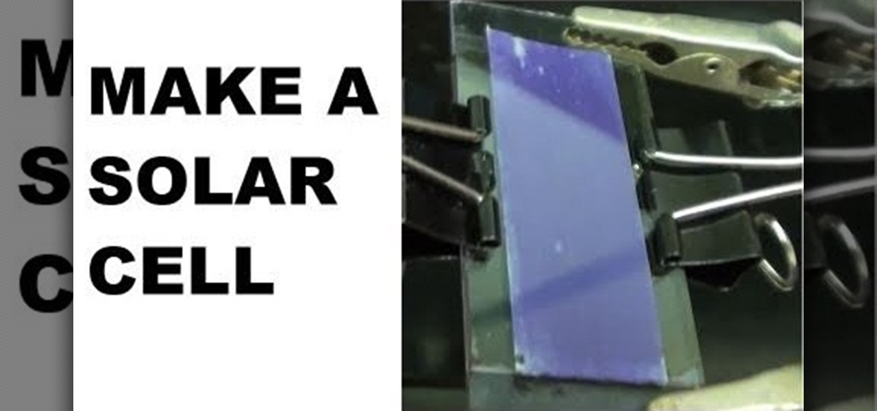 How To Make A Dye Sensitized Solar Cell With Titanium