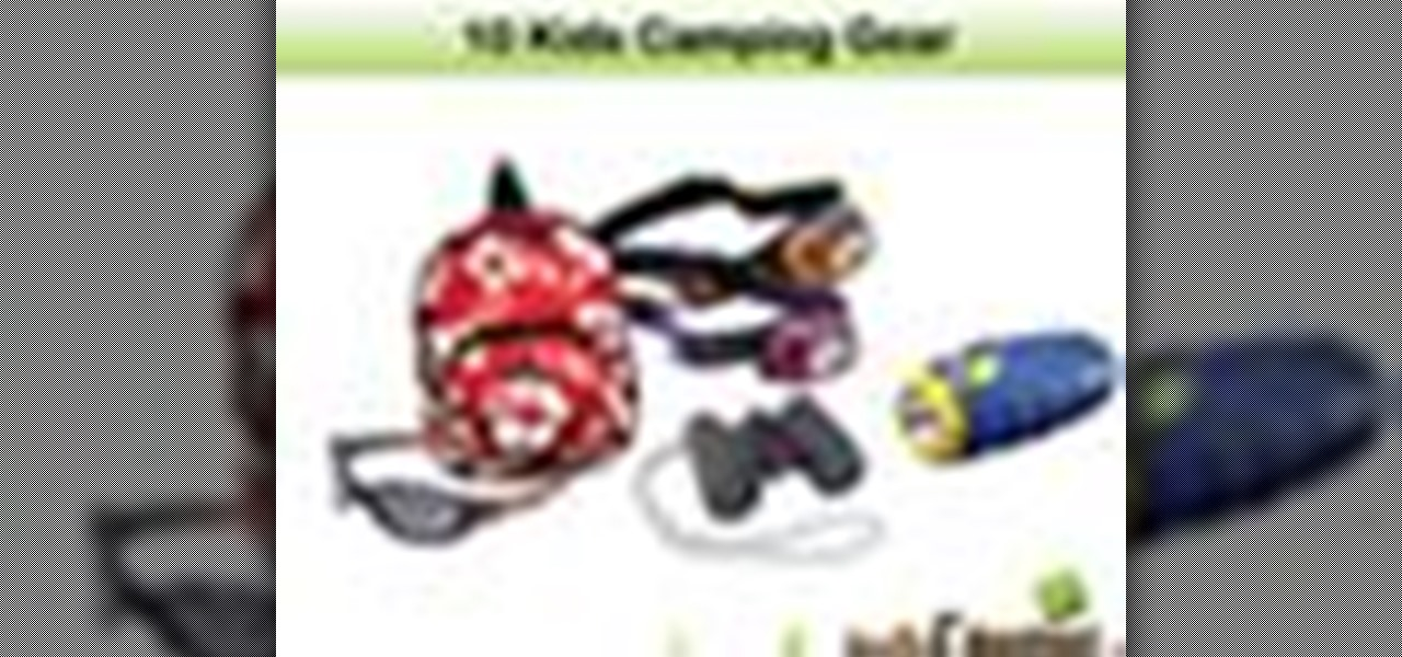 How To Find Cool Camping Gear For Kids WonderHowTo