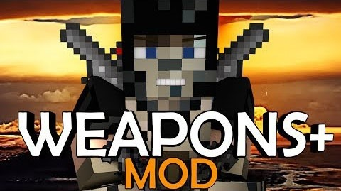 Weapons Plus Mod 1.7.2