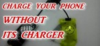 How to Charge Your Phone Without Its Charger