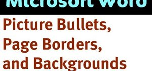Create bullets, pages borders, and backgroudns in Word