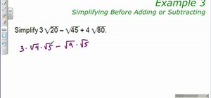 Simplify radicals before adding or subtracting