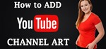 How to Add YouTube Channel Art