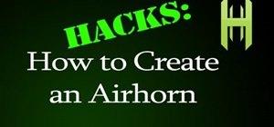 Construct an Air Horn