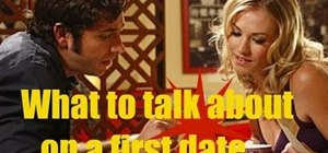 Talk & converse with a girl on a first date