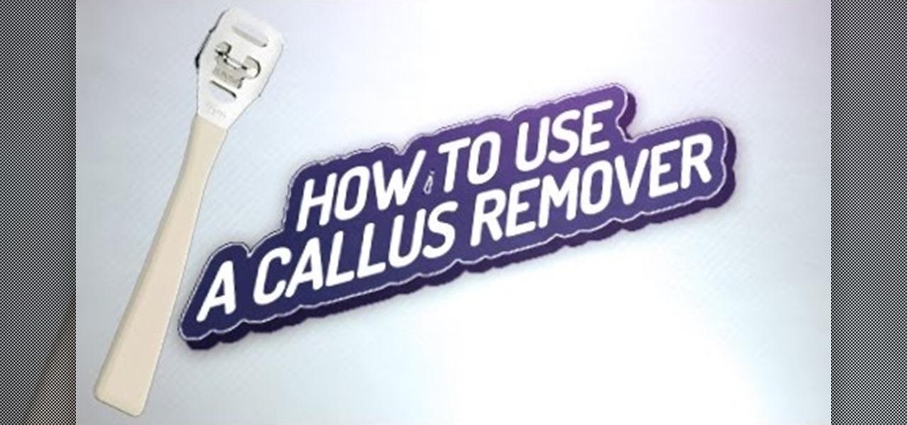 Use a Callus Remover (Shaver)